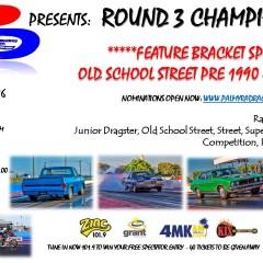 "ROUND 3 CHAMPIONSHIPS ""FEATURE BRACKET OLD SCHOOL STREET PRE 1990"""
